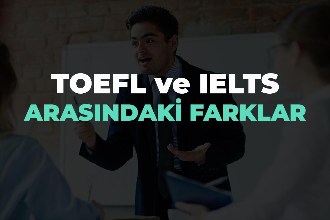 Active English TOEFL ve IELTS Arasındaki Fark
