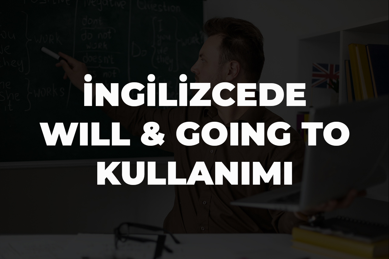 Active English İngilizcede Will - Going to